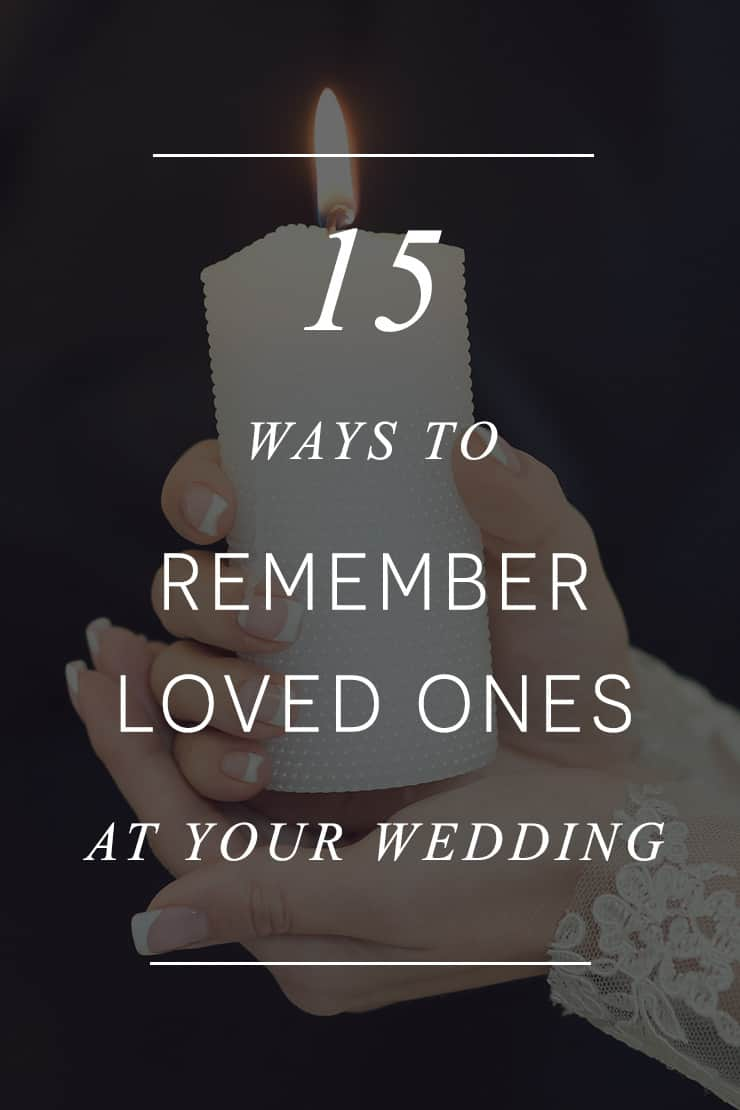15 Ways to Remember Loved Ones at Your Wedding