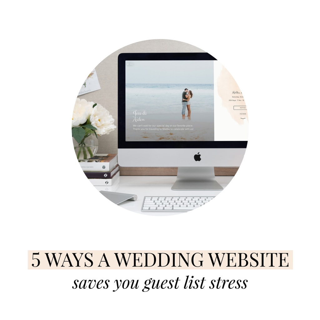 5 Ways A Wedding Website Saves You Guest List Stress