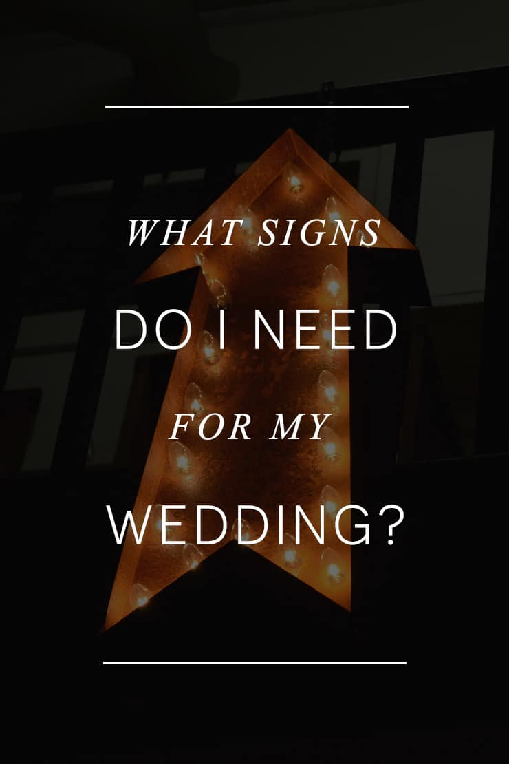 What Signs Do I Need For My Wedding